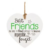'Best Friends Are Hard To Find Difficult To Leave Impossible To Forget Ceramic Heart Shaped Sign